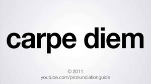 Carpe Diem - Seize The Day
